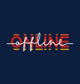 offline to online - calligraphy lettering quote vector image vector image
