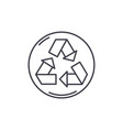 recycling line icon concept recycling vector image