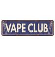 vape club vintage rusty metal sign vector image vector image
