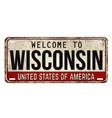 welcome to wisconsin vintage rusty metal plate vector image vector image