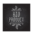 Bio product - label on chalkboard vector image vector image