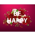flowers with lettering be happy vector image vector image