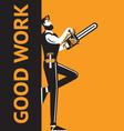 good work man vector image vector image