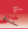 religious banner with nail and drops of blood vector image vector image