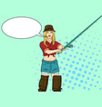 woman fisher on the river girl fisherman pop art vector image