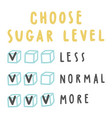 choose sugar level for drinks vector image vector image