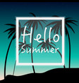 hello summer wallpaper with palm trees and sunset vector image vector image