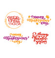 set of calligraphy phrases thanksgiving happy vector image vector image