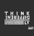 think differently t-shirt print minimal design vector image vector image