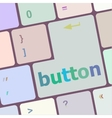 button word on computer keyboard key vector image