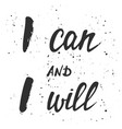 i can and i will in vintage style handwritten vector image vector image