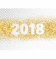 2018 glitter typography isolated on transparent vector image vector image