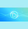 dynamic particle wavy background with glowing play vector image