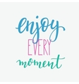 Enjoy every moment quote sign typography vector image vector image