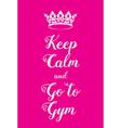 Keep Calm and Go to Gym poster vector image vector image