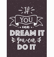 a creative motivational hand drawn lettering print vector image vector image