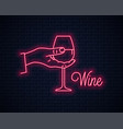 hand hold wine neon sign male holding wine glass vector image vector image