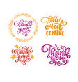 set of calligraphy phrases hello autumn thank you vector image vector image