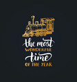 the most wonderful time in the year lettering on vector image vector image