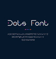 dots font alphabet with uppercase or lowercase vector image