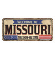 welcome to missouri vintage rusty metal sign vector image vector image