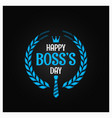 boss day logo sign design background vector image