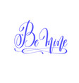 be mine - hand lettering love quote to valentines vector image vector image