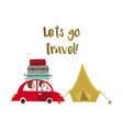 family road trip and camping concept car and tent vector image