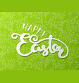 happy easter lettering typography seasons vector image vector image