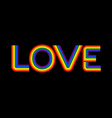 love is lgbt rainbow lettering typography letters vector image