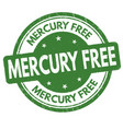 mercury free sign or stamp vector image vector image