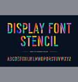 stencil font colorful condensed alphabet and font vector image vector image
