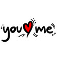 you love me vector image vector image
