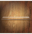 Glass Shelf On Wooden Background vector image