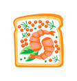 sandwich with shrimps red caviar and leaves of vector image vector image