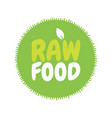 fresh healthy organic vegan raw food badge vector image