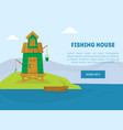 fishing house landing page template lonely hut vector image