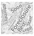 Foreclosures When to Consult an Attorney Word vector image vector image