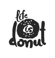 life is donat calligraphy lettering vector image vector image