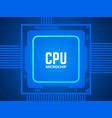 cpu chip on circuit board blue microprocessor and vector image