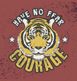 have no fear courage slogan trendy t-shirt design vector image