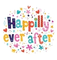 Happily ever after vector image vector image