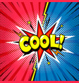 cool shout comic book cartoon style bubble vector image vector image