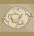 tea cup pot kettle retro card tea time vintage vector image