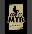 mtb extreme and cyclist silhouette banner t vector image