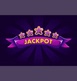 jackpot banner background for lottery or casino vector image vector image