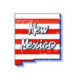 american flag in new mexico state map grunge vector image