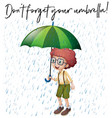 boy with green umbrella and phrase dont forget vector image vector image