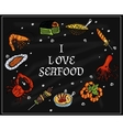 I love seafood on the blackboard with chalk vector image