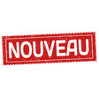 new on french language nouveau grunge rubber vector image
